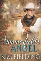 Summerfield's Angel ebook by Kim Fielding