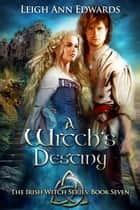 A Witch's Destiny eBook by Leigh Ann Edwards