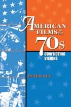 American Films of the 70s ebook by Peter Lev