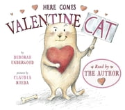 Here Comes Valentine Cat ebook by Deborah Underwood,Claudia Rueda,Deborah Underwood