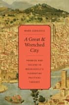 A Great and Wretched City ebook by Mark Jurdjevic