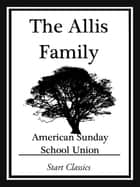The Allis Family ebook by Various