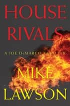 House Rivals ebook by Mike Lawson