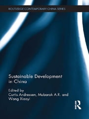 Sustainable Development in China ebook by Curtis Andressen,A.R. Mubarak,Xiaoyi Wang