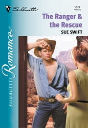 The Ranger & The Rescue ebook by Sue Swift