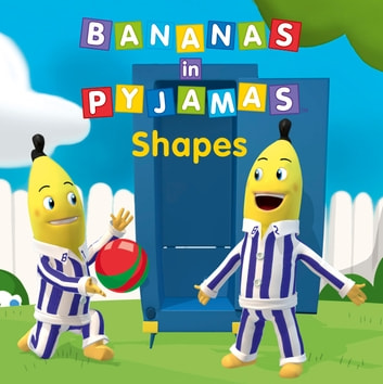 Bananas in Pyjamas - Shapes ebook by Southern Star