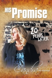 His Promise . . . 20 Years Later ebook by Candra Colla Niswanger