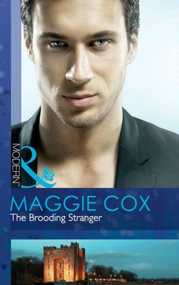 The Brooding Stranger (Mills & Boon Modern) ebook by Maggie Cox