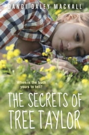 The Secrets of Tree Taylor ebook by Dandi Daley Mackall