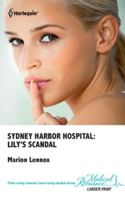 Sydney Harbor Hospital: Lily's Scandal ebook by Marion Lennox