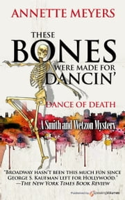 These Bones Were Made for Dancin' ebook by Annette Meyers