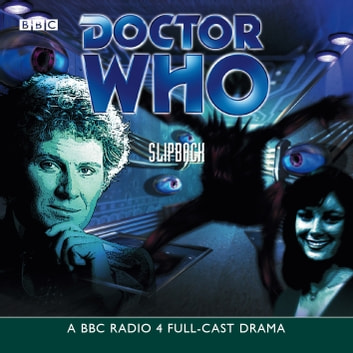 Doctor Who: Slipback audiobook by Eric Saward