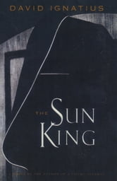 The Sun King ebook by David Ignatius