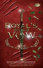 Royal's Vow - The Hunter, #2 ebook by Elle Beaumont