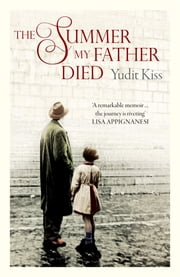 The Summer My Father Died ebook by Yudit Kiss,Georges Szirtes