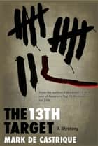 The 13th Target ebook by Mark de Castrique