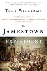 The Jamestown Experiment - The Remarkable Story of the Enterprising Colony and the Unexpected Results That Shaped America ebook by Tony Williams