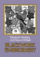 Blackwork Embroidery ebook by Moyra McNeill, Elizabeth Geddes