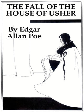 roderick ushers status and changing conditions in the fall of the house of usher a novel by edgar al The central theme of the fall of the house of usher is a symptom of madeline's illness, is a condition that roderick usher, the head of the house.
