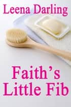 Faith's Little Fib ebook by Leena Darling