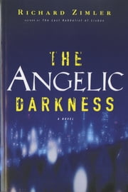 The Angelic Darkness: A Novel ebook by Richard Zimler