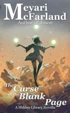 The Curse of the Blank Page ebook by Meyari McFarland