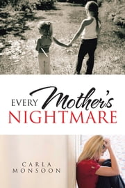 Every Mother's Nightmare ebook by Carla Monsoon
