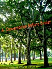 A Conversation Before Dinner ebook by Henri Bauhaus