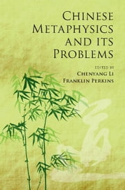 Chinese Metaphysics and its Problems ebook by Chenyang Li,Franklin Perkins
