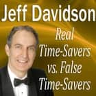 Real Time-Savers vs. False Time-Savers audiobook by