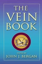 The Vein Book ebook by John J. Bergan