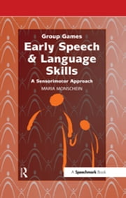 Early Speech & Language Skills - A Sensorimotor Approach ebook by Maria Monschein,Lilo Seelos