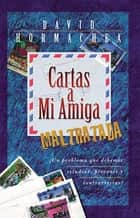Cartas a mi amiga maltratada ebook by David Hormachea