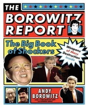 The Borowitz Report - The Big Book of Shockers ebook by Andy Borowitz