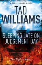 Sleeping Late on Judgement Day - Bobby Dollar 3 ebook by