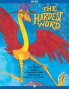 The Hardest Word ebook by Jacqueline Jules,Katherine Janus Kahn