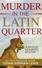 Murder in the Latin Quarter ebook by Susan Kiernan-Lewis