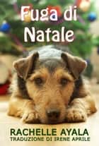 Fuga di Natale ebook by Rachelle Ayala