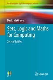 Sets, Logic and Maths for Computing ebook by David Makinson