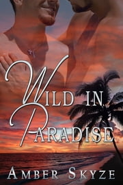 Wild in Paradise ebook by Amber Skyze