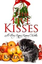 The Five Kisses ebook by Karla Darcy