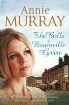 The Bells of Bournville Green ebook by Annie Murray