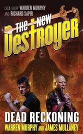The New Destroyer: Dead Reckoning ebook by Warren Murphy,James Mullaney