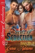 Seeds of Seduction ebook by Cara Adams