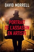 Portrait de l'assassin en artiste ebook by David Morrell