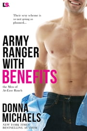 Army Ranger with Benefits ebook by Donna Michaels