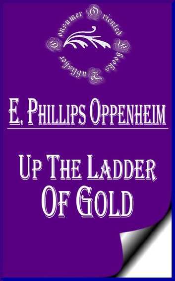 Up the Ladder of Gold ebook by E. Phillips Oppenheim
