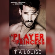Player for A Princess, A audiobook by Tia Louise