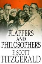 Flappers and Philosophers ebook by F. Scott Fitzgerald