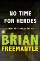 No Time for Heroes ebook by Brian Freemantle